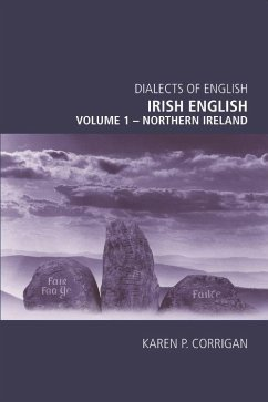 Irish English, Volume 1: Northern Ireland - Corrigan, Karen P.