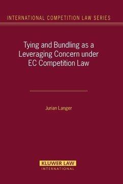 Tying and Bundling as a Leveraging Concern Under EC Competition Law - Langer, Jurian Jurain Langer