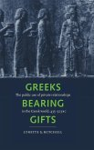 Greeks Bearing Gifts: The Public Use of Private Relationships in the Greek World, 435 323 BC