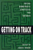 Getting on Track, 1: Social Democratic Strategies for Ontario