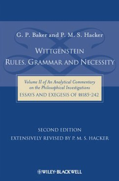 Wittgenstein: Rules, Grammar and Necessity: Volume 2 of an Analytical Commentary on the Philosophical Investigations, Essays and Exegesis 185-242 - Baker, Gordon P.; Hacker, P. M. S.