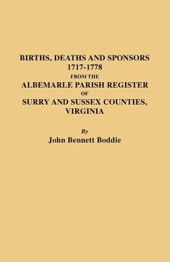 Births, Deaths and Sponsors, 1717-1778 from the Albemarle Parish Register of Surry and Sussex Counties, Virginia
