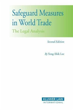 Safeguard Measures in World Trade 2nd Edition: The Legal Analysis - Lee, Yong-Shik Yong-Shik Lee