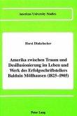 Amerika zwischen Traum und Desillusionierung im Leben und Werk des Erfolgschriftstellers Balduin Möllhausen (1825-1905)