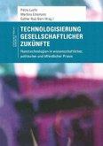 Technologisierung gesellschaftlicher Zukünfte