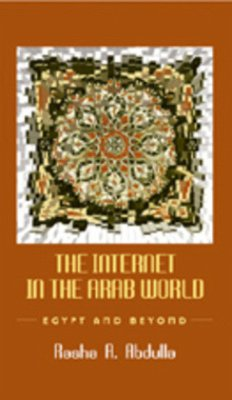 The Internet in the Arab World - Abdulla, Rasha A.