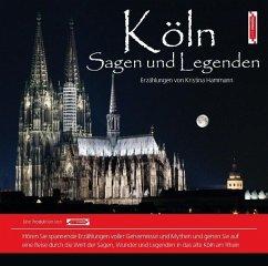 Köln Sagen und Legenden, 1 Audio-CD
