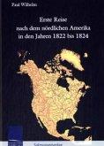 Erste Reise nach dem nördlichen Amerika in den Jahren 1822 bis 1824