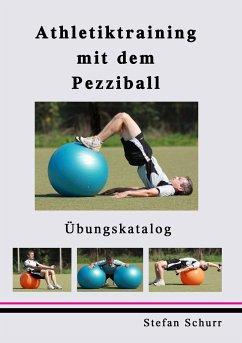 Athletiktraining mit dem Pezziball - Schurr, Stefan