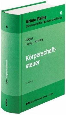 Körperschaftsteuer - Jäger, Birgit; Lang, Friedbert; Künze, Matthias