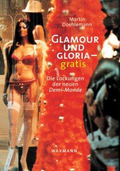 Glamour und Gloria - gratis - Doehlemann, Martin
