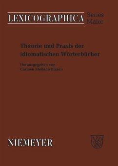 Theorie und Praxis der idiomatischen Wörterbücher