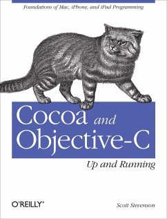 Cocoa and Objective-C: Up and Running: Foundations of Mac, Iphone, and iPad Programming - Stevenson, Scott