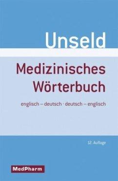 Medizinisches Wörterbuch. Englisch - Deutsch / Deutsch - Englisch - Unseld, Dieter W.
