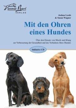 Mit den Ohren eines Hundes - Leeds, Joshua; Wagner, Susan
