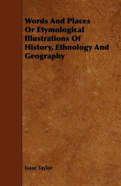 Words and Places or Etymological Illustrations of History, Ethnology and Geography