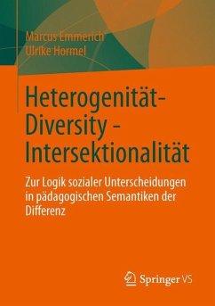 Heterogenität - Diversity - Intersektionalität - Hormel, Ulrike; Emmerich, Marcus