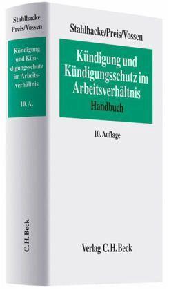 Kündigung und Kündigungsschutz im Arbeitsverhältnis - Stahlhacke, Eugen; Preis, Ulrich; Vossen, Reinhard
