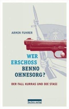 Wer erschoss Benno Ohnesorg? - Fuhrer, Armin