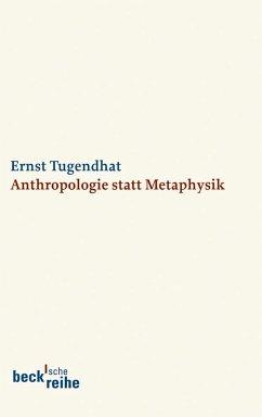 Anthropologie statt Metaphysik - Tugendhat, Ernst