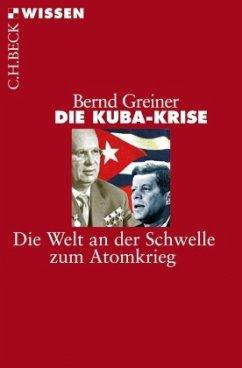 Die Kuba-Krise - Greiner, Bernd