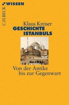 Geschichte Istanbuls - Kreiser, Klaus
