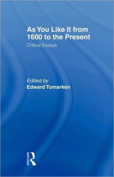 """as you like it critical essays """"as you like it"""" from 1600 to the present: critical essays initially the title may seem to be a misnomer some of the essays are indeed """"critical essays"""" but the work is more accurately described as """"reactions to 'as you like it' from 1600 to the present""""."""