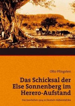 Das Schicksal der Else Sonnenberg im Herero-Aufstand - Pfingsten, Otto