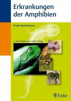 Erkrankungen der Amphibien - Mutschmann, Frank