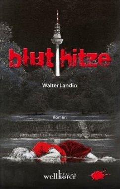 Bluthitze / Hauptkommissar Lauer Bd.1 - Landin, Walter
