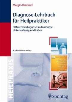 Diagnose-Lehrbuch für Heilpraktiker - Allmeroth, Margit