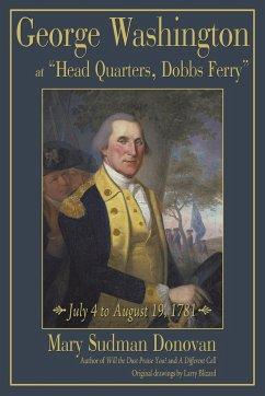 George Washington at Head Quarters, Dobbs Ferry