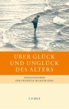 Über Glück und Unglück des Alters - Graf, Friedrich Wilhelm (Hrsg.)