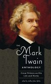 The Mark Twain Anthology (Loa #199): Great Writers on His Life and Work
