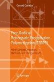 Free-Radical Retrograde-Precipitation Polymerization (FRRPP)