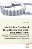 Mechanistic Studies of Drug-Disease and Drug-Drug Interactions