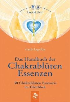 Das Handbuch der Chakrablüten Essenzen - Lage-Roy, Carola