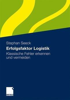 Erfolgsfaktor Logistik - Seeck, Stephan