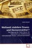Weltweit stabilere Finanz- und Devisenmärkte!?