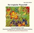 Der tropische Wasserfall, 1 Audio-CD
