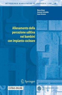 Allenamento della percezione uditiva nei bambini con impianto cocleare - Aimar, Elena; Schindler, Antonio; Vernero, Irene