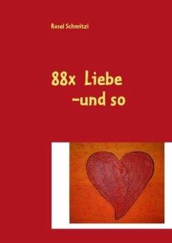 88x Liebe -und so