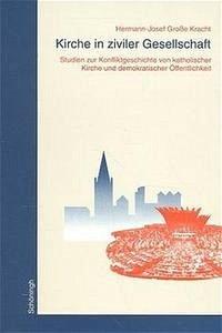 Kirche in ziviler Gesellschaft - Große Kracht, Hermann-Josef