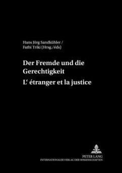 Der Fremde und die Gerechtigkeit. L'étranger et la justice
