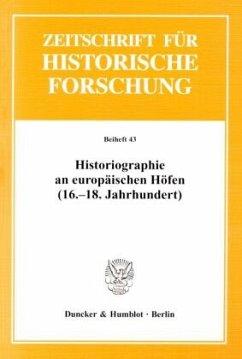 Historiographie an europäischen Höfen (16.-18. Jahrhundert)