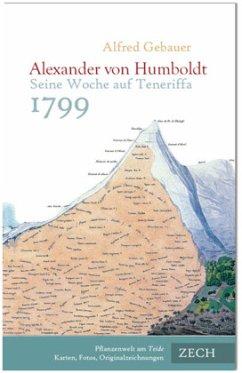Alexander von Humboldt. - Gebauer, Alfred