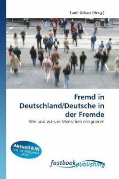 Fremd in Deutschland/Deutsche in der Fremde