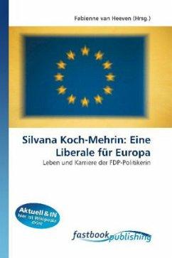 Silvana Koch-Mehrin: Eine Liberale für Europa