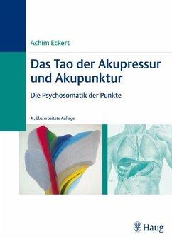 Das Tao der Akupressur und Akupunktur - Eckert, Achim