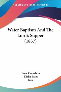 Water Baptism And The Lord's Supper (1837)